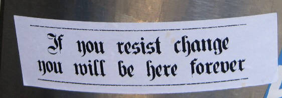 if you resist change you will be here forever. graffiti tag zurich switzerland